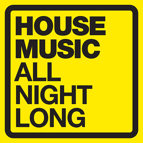 House Music - All Night Long by Various Artists