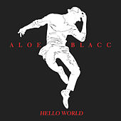 Hello World by Aloe Blacc