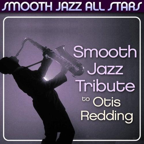 Smooth Jazz Tribute to Otis Redding by Smooth Jazz Allstars
