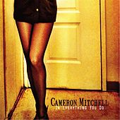 In Everything You Do by Cameron Mitchell
