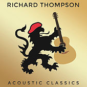 Acoustic Classics by Richard Thompson