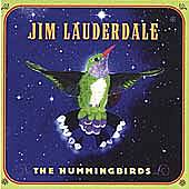 The Hummingbirds by Jim Lauderdale