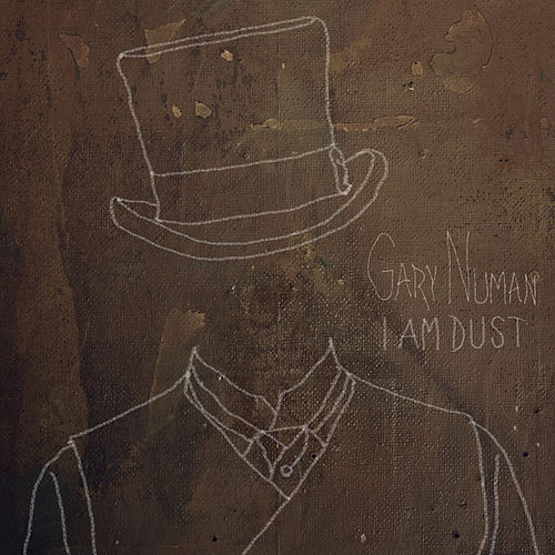I Am Dust by Gary Numan