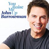 You Raise Me Up by John Barrowman