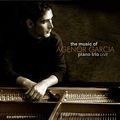 The Music of Agenor Garcia Piano Trio Live by Age Garcia