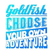 Choose Your Own Adventure - EP by Goldfish