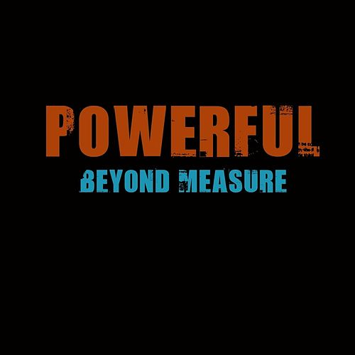 Powerful Beyond Measure by Etthehiphoppreacher