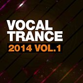 Vocal Trance 2014 Vol.1 - EP by Various Artists