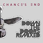 Down the Doors Remixed by Chance's End