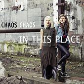 In This Place by Chaos Chaos