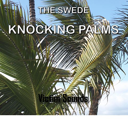 Knocking Palms by The Swede