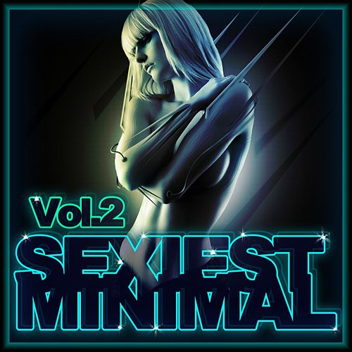 Sexiest Minimal Vol. 2 - EP by Various Artists