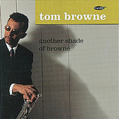 Another Shade Of Browne by Tom Browne