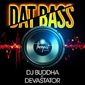 Dat Bass - Single by DJ Buddha