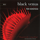 Black Venus - New Music for Guitar by Tom Kerstens