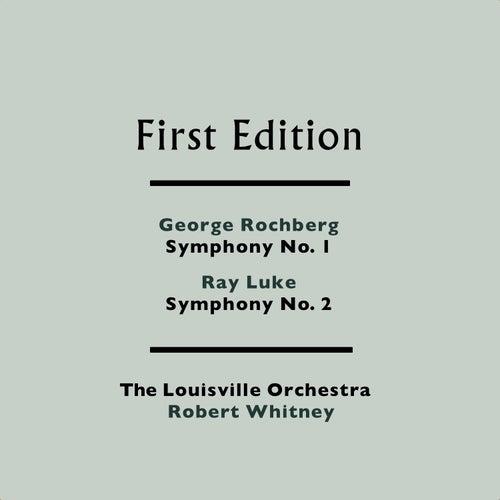 George Rochberg: Symphony No. 1 - Ray Luke: Symphony No. 2 by Robert Whitney