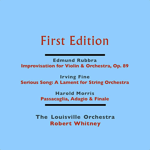 Edmund Rubbra: Improvisation for Violin & Orchestra, Op. 89 - Irving Fine: Serious Song - Harold Morris: Passacaglia, Adagio & Finale by Various Artists