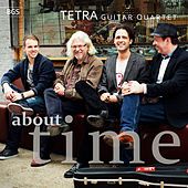 Tetra: About Time by TETRA Guitar Quartet