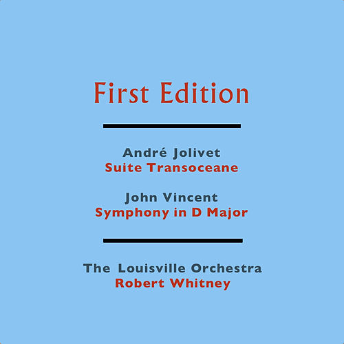 André Jolivet: Suite Transoceane - John Vincent: Symphony in D Major by Robert Whitney