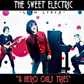 The Sweet Electric - A Hero Only Tries by Liam Lynch