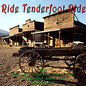 Ride Tenderfoot Ride by Various Artists