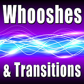Whooshes & Transitions by Sound Effects Library