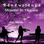 Monster in Disguise by Benevolence