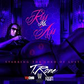 Kiss My - Single by T.Rone