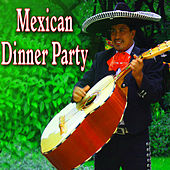 Mexican Dinner Party by Dinner Music Ensemble