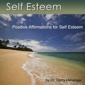 Self Esteem: Positive Affirmations for Self Esteem by Dr. Harry Henshaw
