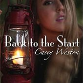 Back to the Start by Casey Weston