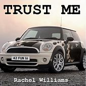 Trust Me by Rachel Williams