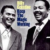 Keep the Magic Working by Billy Eckstine