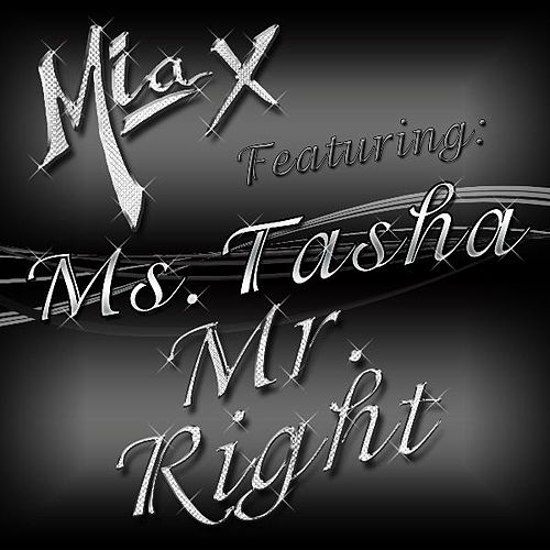 Mr. Right (feat. Ms. Tasha) by Mia X