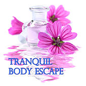 Tranquil Body Escapes by Chakra's Dream
