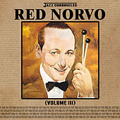 Jazz Chronicles: Red Norvo, Vol. 3 by Various Artists