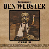 Jazz Chronicles: Ben Webster, Vol. 3 von Various Artists