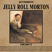 Jazz Chronicles: Jelly Roll Morton, Vol. 1 by Jelly Roll Morton