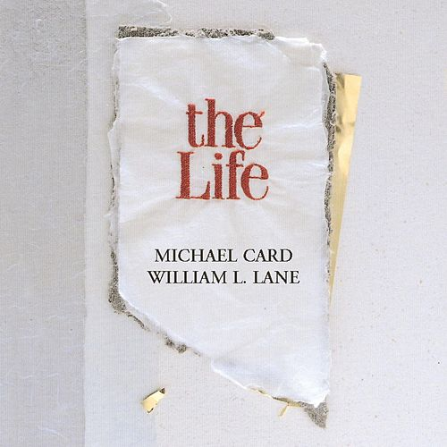 The Life by Michael Card