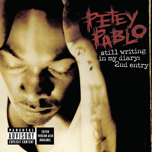 Still Writing In My Diary... by Petey Pablo