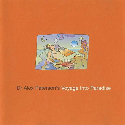 Voyage Into Paradise by Dr. Alex Paterson