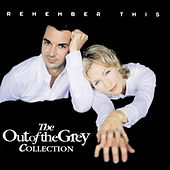 Remember This: The Out Of the Grey Collection by Out Of The Grey