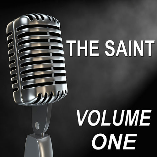 The Saint - Old Time Radio Show, Vol. One by The Saints