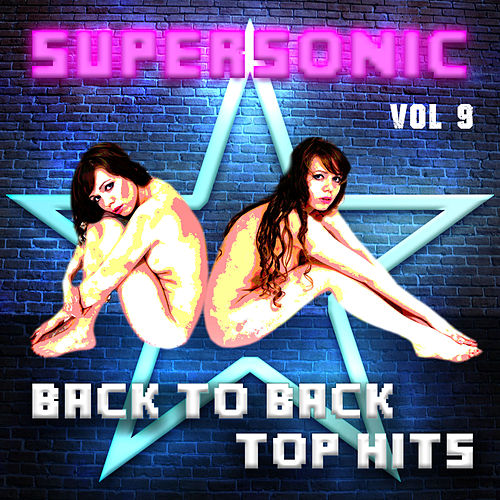 Supersonic - Back to Back Top Hits, Vol. 9 by Various Artists