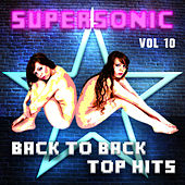 Supersonic - Back to Back Top Hits, Vol. 10 by Various Artists