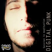 Session In Meditation by Digital Punk