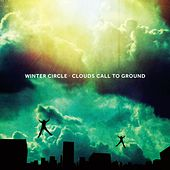 Clouds Call To Ground by Winter Circle