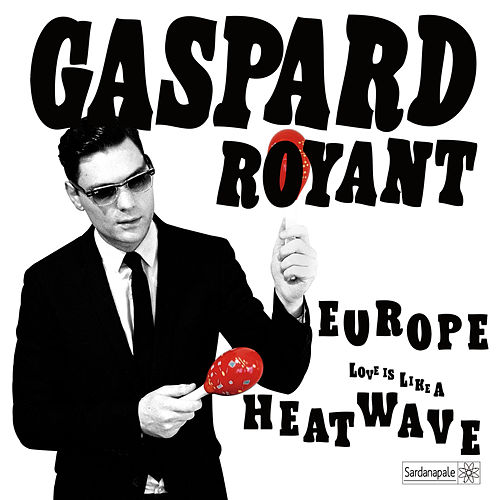 Europe / Heatwave (Love Is Like A) - Single by Gaspard Royant