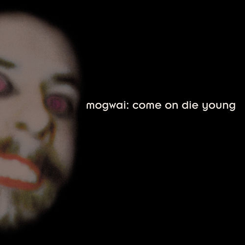 Come on Die Young (Deluxe Edition) by Mogwai