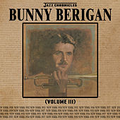 Jazz Chronicles: Bunny Berigan, Vol. 3 by Bunny Berigan